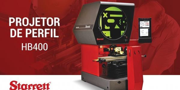 Starrett: HB400 - Novas tecnologias de medição em projetores de perfil